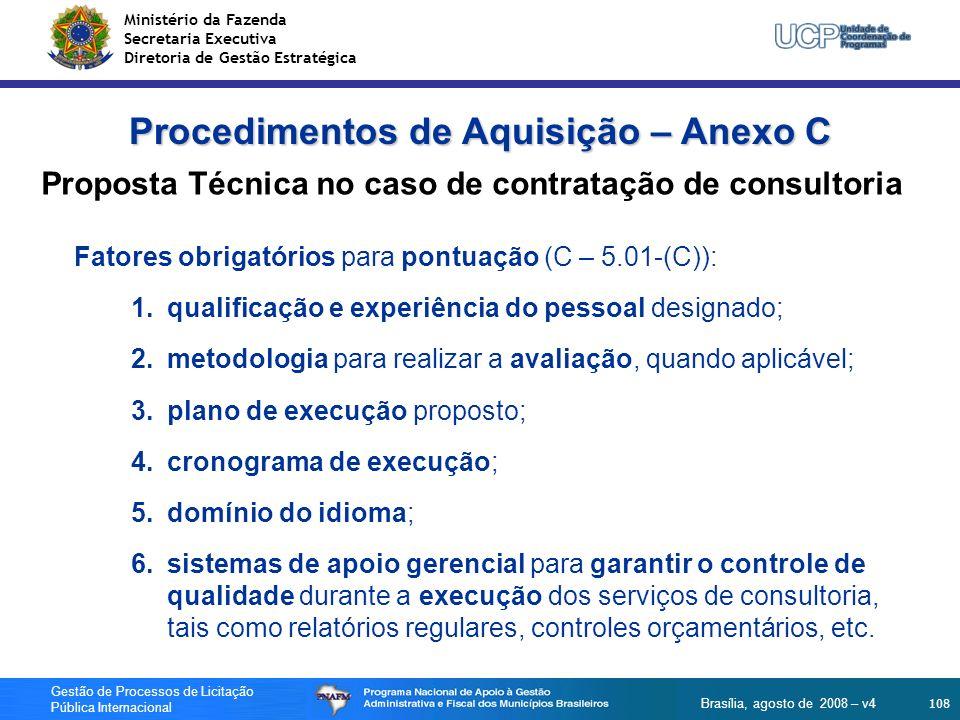 Ministério da Fazenda Secretaria Executiva Diretoria de Gestão Estratégica 108 Gestão de Processos de Licitação Pública Internacional Brasília, agosto