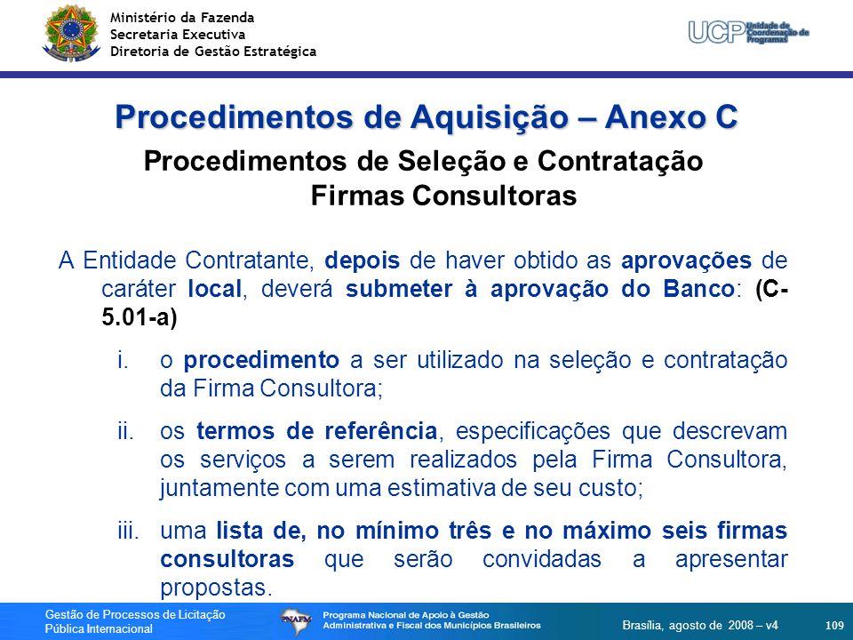 Ministério da Fazenda Secretaria Executiva Diretoria de Gestão Estratégica 109 Gestão de Processos de Licitação Pública Internacional Brasília, agosto