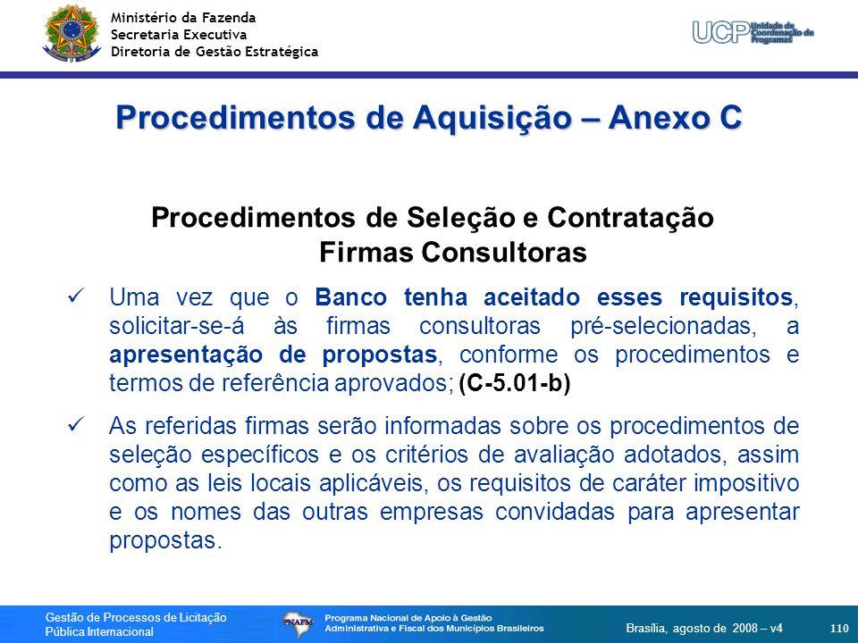 Ministério da Fazenda Secretaria Executiva Diretoria de Gestão Estratégica 110 Gestão de Processos de Licitação Pública Internacional Brasília, agosto