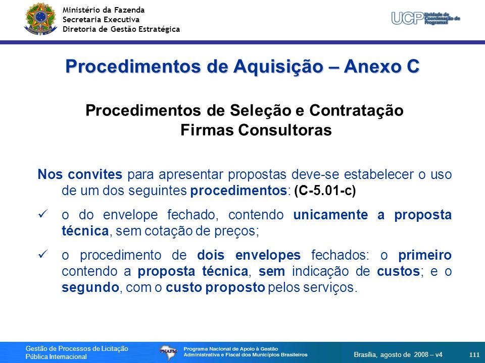 Ministério da Fazenda Secretaria Executiva Diretoria de Gestão Estratégica 111 Gestão de Processos de Licitação Pública Internacional Brasília, agosto