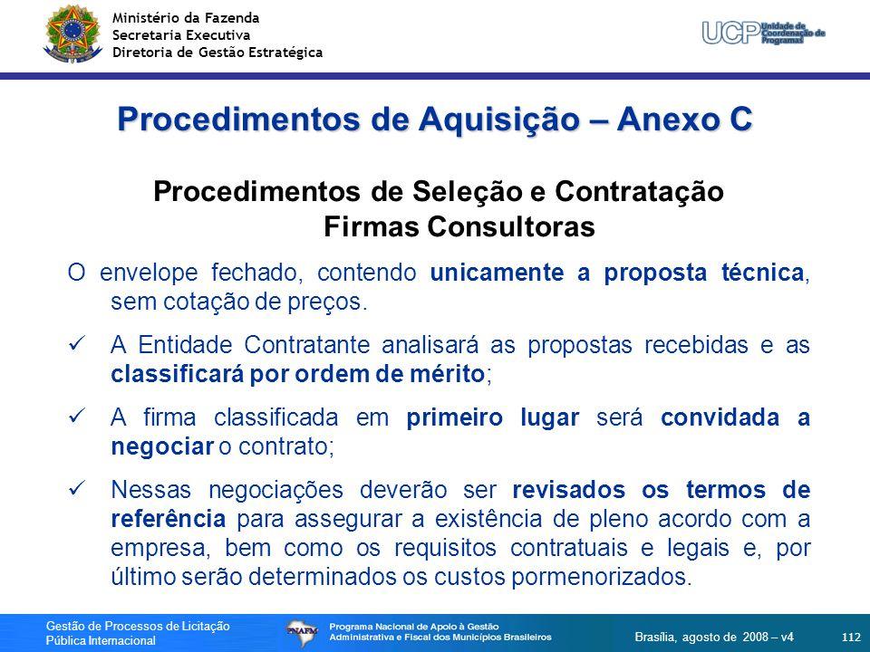 Ministério da Fazenda Secretaria Executiva Diretoria de Gestão Estratégica 112 Gestão de Processos de Licitação Pública Internacional Brasília, agosto