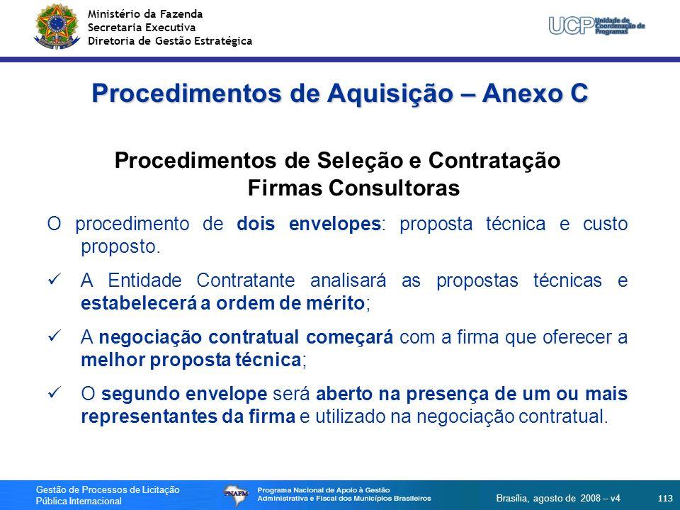 Ministério da Fazenda Secretaria Executiva Diretoria de Gestão Estratégica 113 Gestão de Processos de Licitação Pública Internacional Brasília, agosto