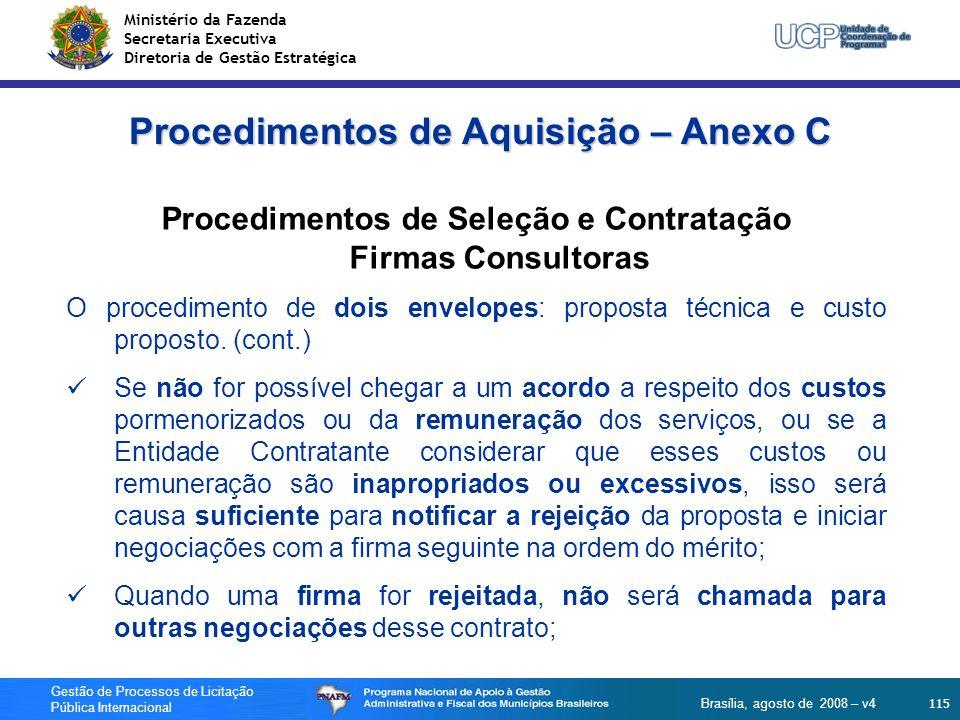 Ministério da Fazenda Secretaria Executiva Diretoria de Gestão Estratégica 115 Gestão de Processos de Licitação Pública Internacional Brasília, agosto