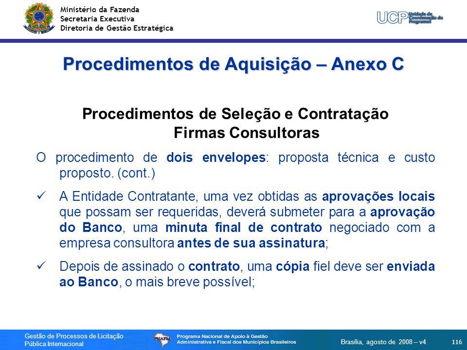 Ministério da Fazenda Secretaria Executiva Diretoria de Gestão Estratégica 116 Gestão de Processos de Licitação Pública Internacional Brasília, agosto