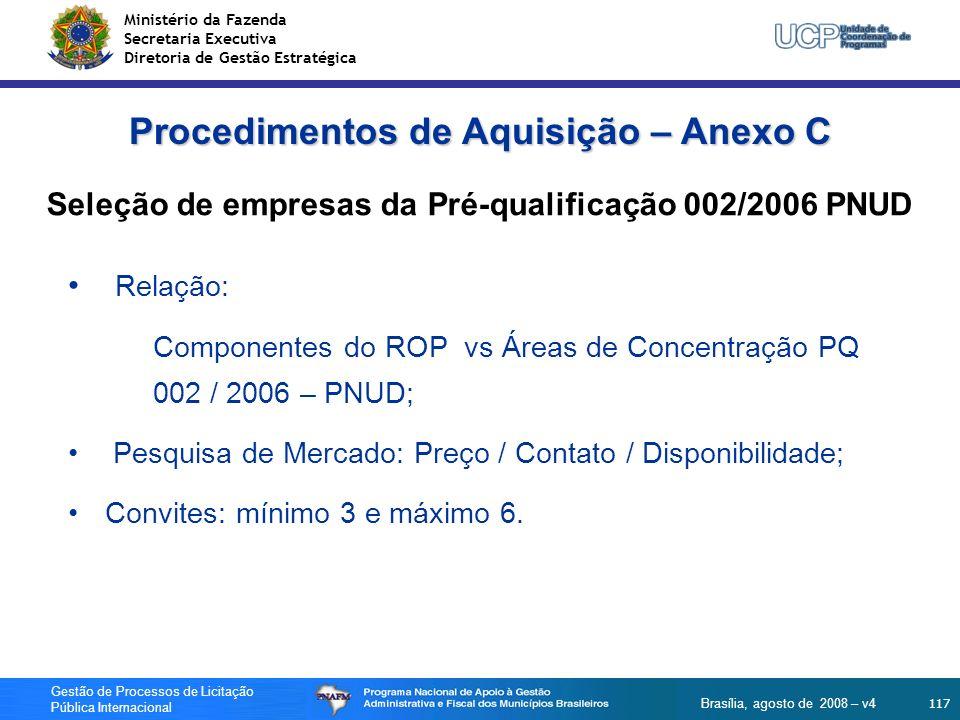 Ministério da Fazenda Secretaria Executiva Diretoria de Gestão Estratégica 117 Gestão de Processos de Licitação Pública Internacional Brasília, agosto