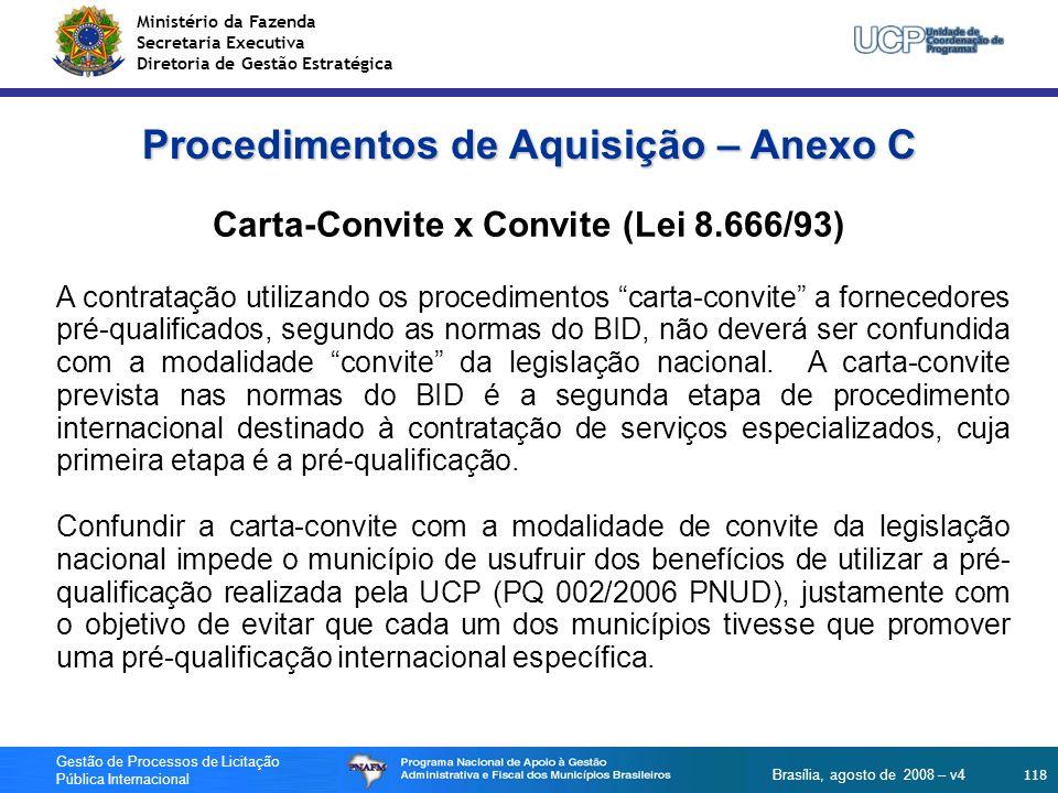 Ministério da Fazenda Secretaria Executiva Diretoria de Gestão Estratégica 118 Gestão de Processos de Licitação Pública Internacional Brasília, agosto