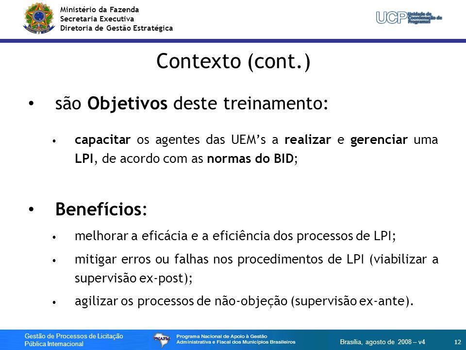 Ministério da Fazenda Secretaria Executiva Diretoria de Gestão Estratégica 12 Gestão de Processos de Licitação Pública Internacional Brasília, agosto