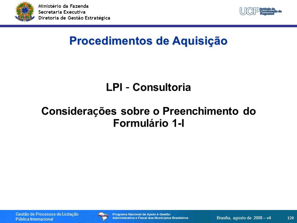 Ministério da Fazenda Secretaria Executiva Diretoria de Gestão Estratégica 120 Gestão de Processos de Licitação Pública Internacional Brasília, agosto