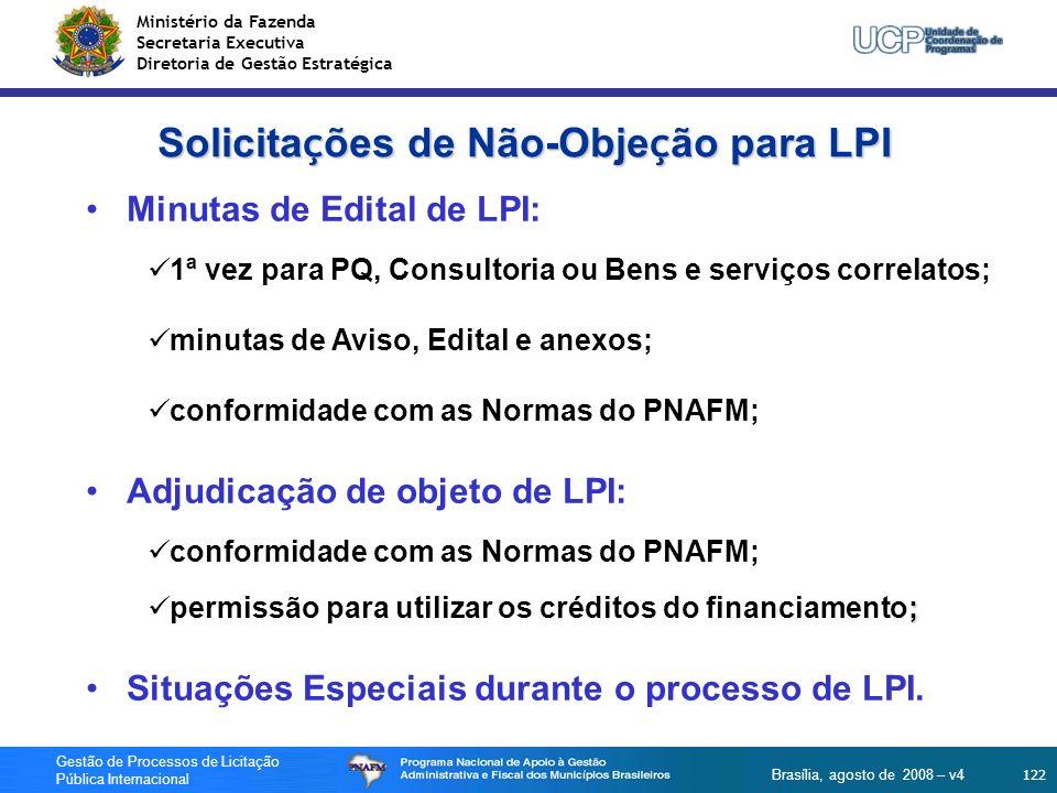 Ministério da Fazenda Secretaria Executiva Diretoria de Gestão Estratégica 122 Gestão de Processos de Licitação Pública Internacional Brasília, agosto