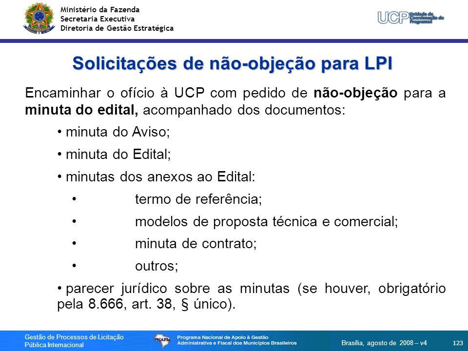 Ministério da Fazenda Secretaria Executiva Diretoria de Gestão Estratégica 123 Gestão de Processos de Licitação Pública Internacional Brasília, agosto