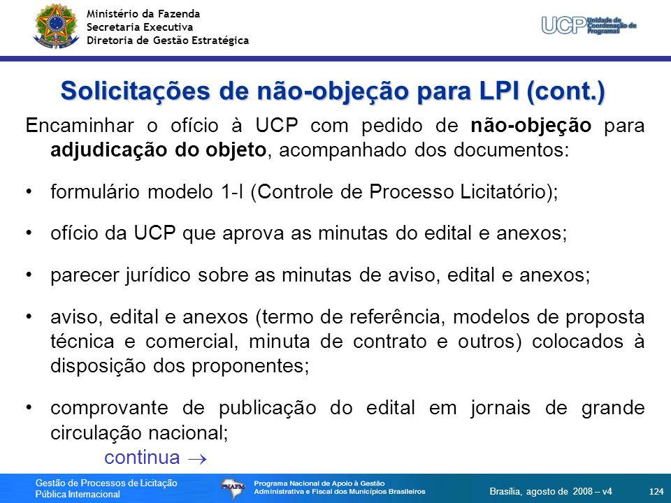 Ministério da Fazenda Secretaria Executiva Diretoria de Gestão Estratégica 124 Gestão de Processos de Licitação Pública Internacional Brasília, agosto