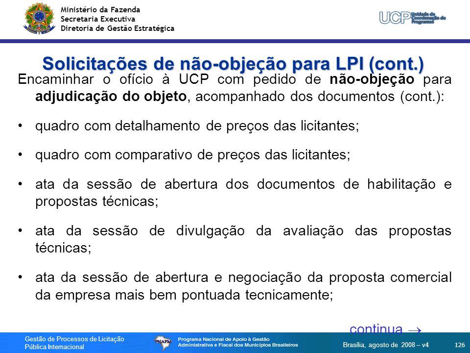 Ministério da Fazenda Secretaria Executiva Diretoria de Gestão Estratégica 126 Gestão de Processos de Licitação Pública Internacional Brasília, agosto