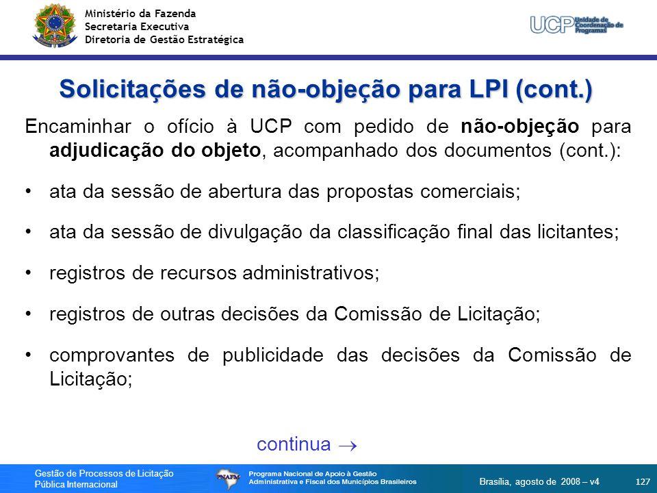 Ministério da Fazenda Secretaria Executiva Diretoria de Gestão Estratégica 127 Gestão de Processos de Licitação Pública Internacional Brasília, agosto