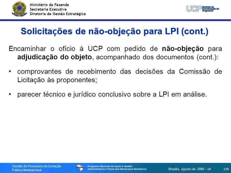 Ministério da Fazenda Secretaria Executiva Diretoria de Gestão Estratégica 128 Gestão de Processos de Licitação Pública Internacional Brasília, agosto