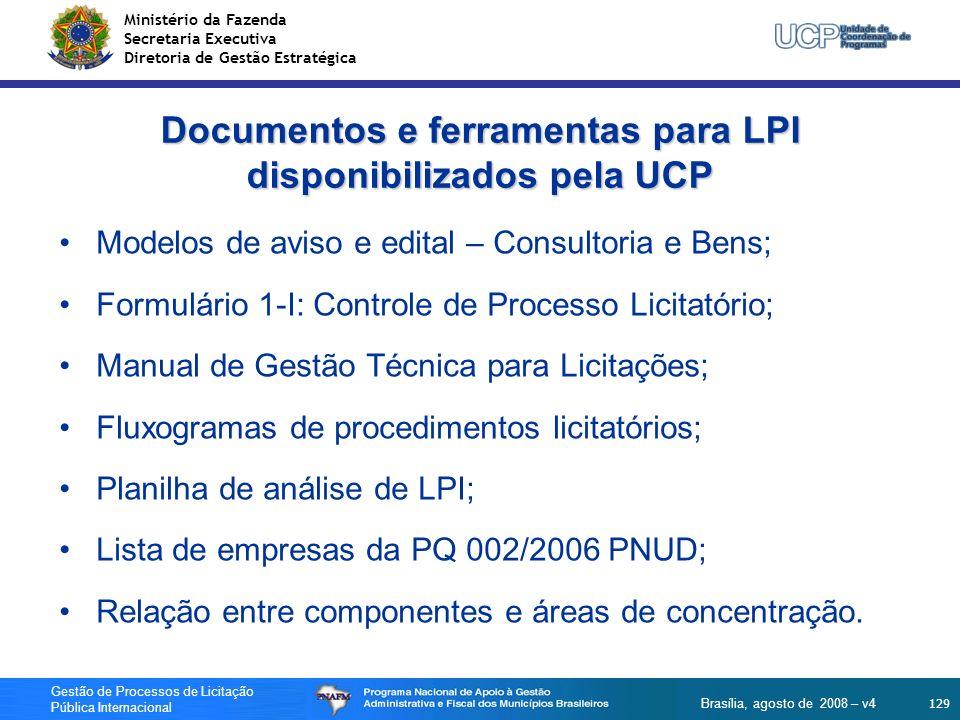 Ministério da Fazenda Secretaria Executiva Diretoria de Gestão Estratégica 129 Gestão de Processos de Licitação Pública Internacional Brasília, agosto