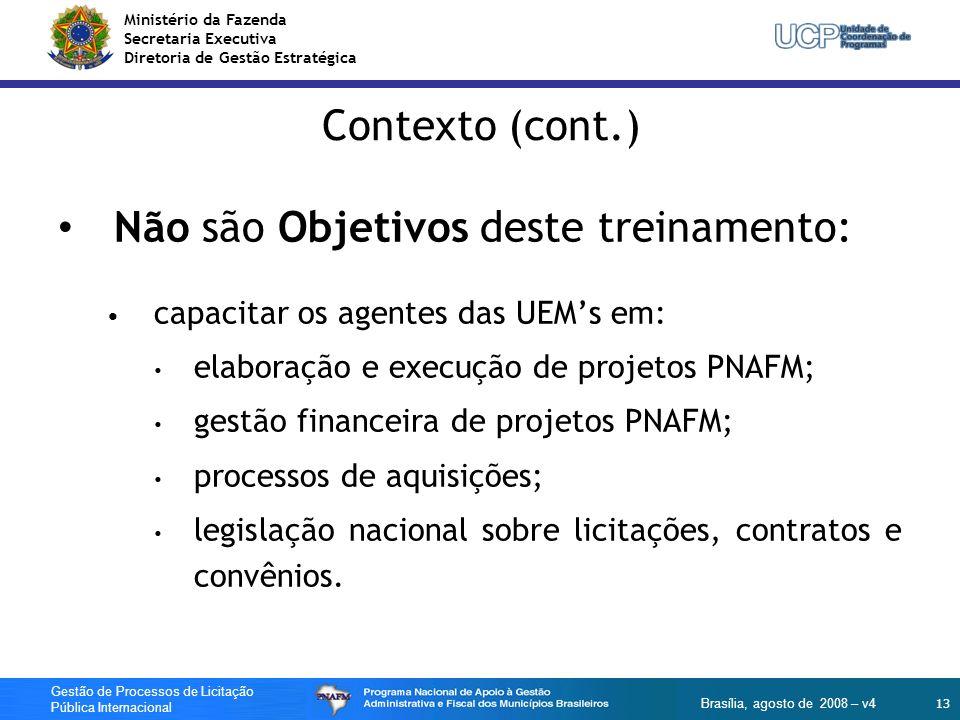 Ministério da Fazenda Secretaria Executiva Diretoria de Gestão Estratégica 13 Gestão de Processos de Licitação Pública Internacional Brasília, agosto