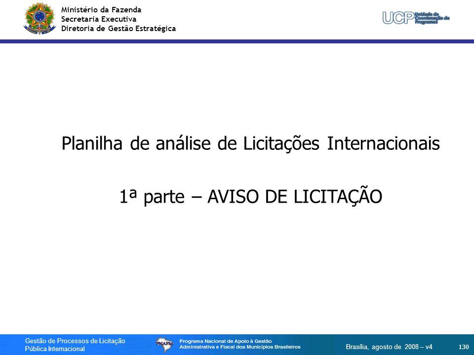 Ministério da Fazenda Secretaria Executiva Diretoria de Gestão Estratégica 130 Gestão de Processos de Licitação Pública Internacional Brasília, agosto