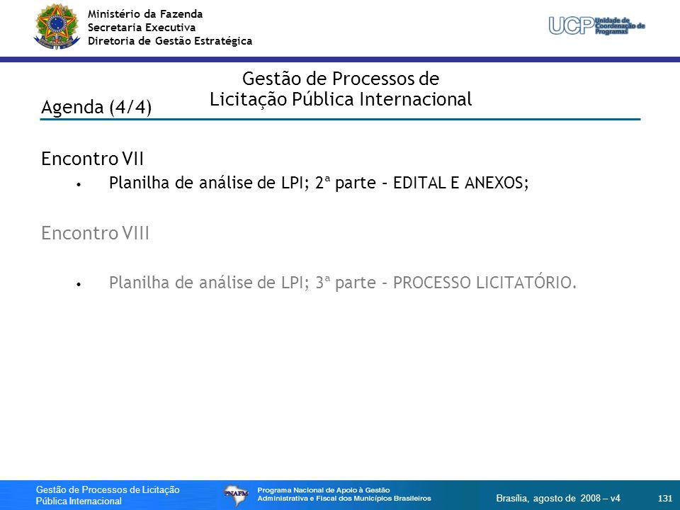 Ministério da Fazenda Secretaria Executiva Diretoria de Gestão Estratégica 131 Gestão de Processos de Licitação Pública Internacional Brasília, agosto
