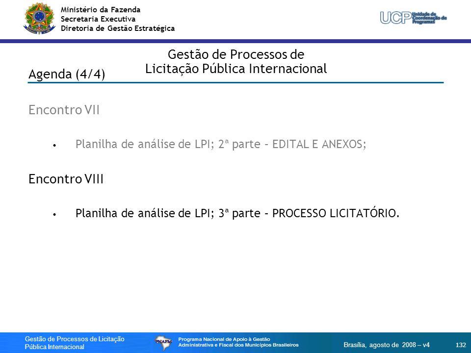 Ministério da Fazenda Secretaria Executiva Diretoria de Gestão Estratégica 132 Gestão de Processos de Licitação Pública Internacional Brasília, agosto