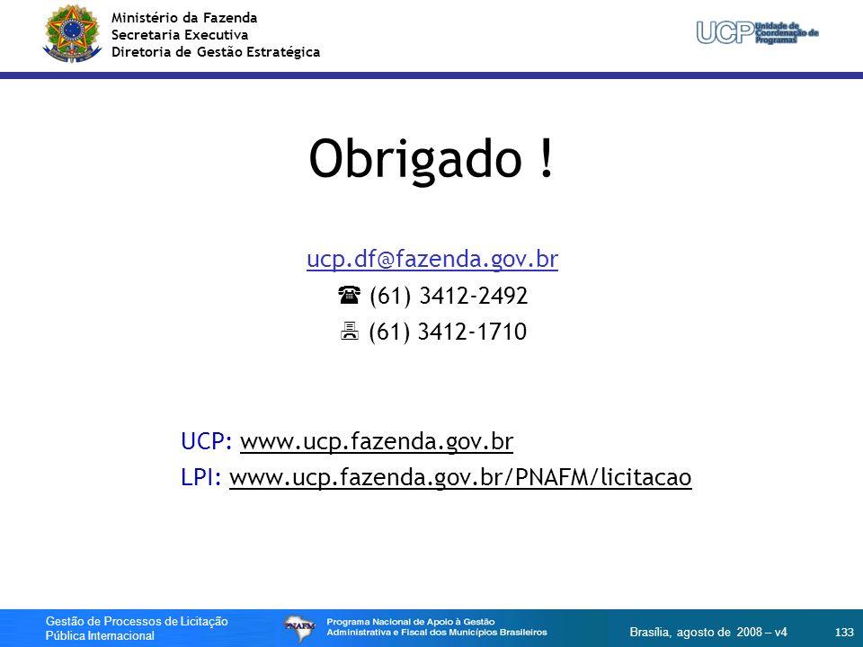 Ministério da Fazenda Secretaria Executiva Diretoria de Gestão Estratégica 133 Gestão de Processos de Licitação Pública Internacional Brasília, agosto