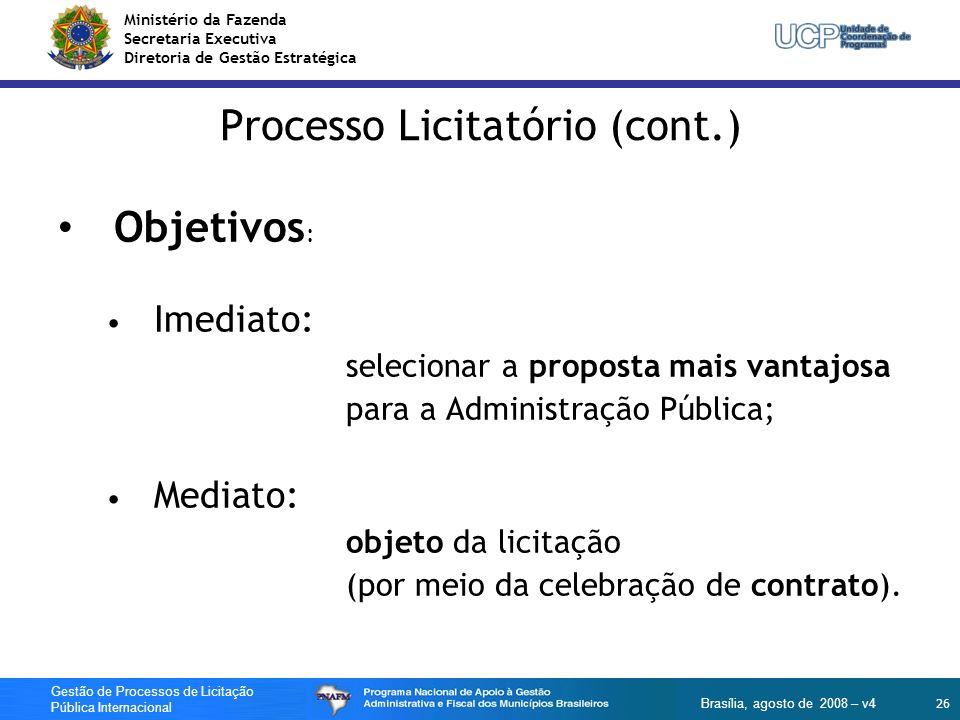 Ministério da Fazenda Secretaria Executiva Diretoria de Gestão Estratégica 26 Gestão de Processos de Licitação Pública Internacional Brasília, agosto