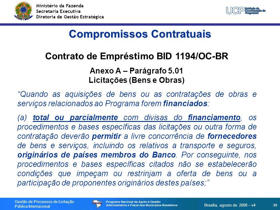 Ministério da Fazenda Secretaria Executiva Diretoria de Gestão Estratégica 39 Gestão de Processos de Licitação Pública Internacional Brasília, agosto