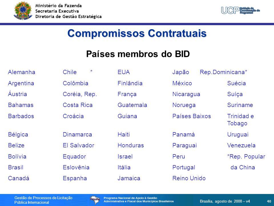 Ministério da Fazenda Secretaria Executiva Diretoria de Gestão Estratégica 40 Gestão de Processos de Licitação Pública Internacional Brasília, agosto