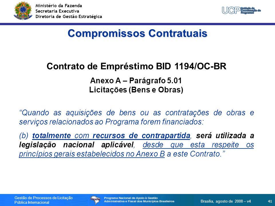 Ministério da Fazenda Secretaria Executiva Diretoria de Gestão Estratégica 41 Gestão de Processos de Licitação Pública Internacional Brasília, agosto