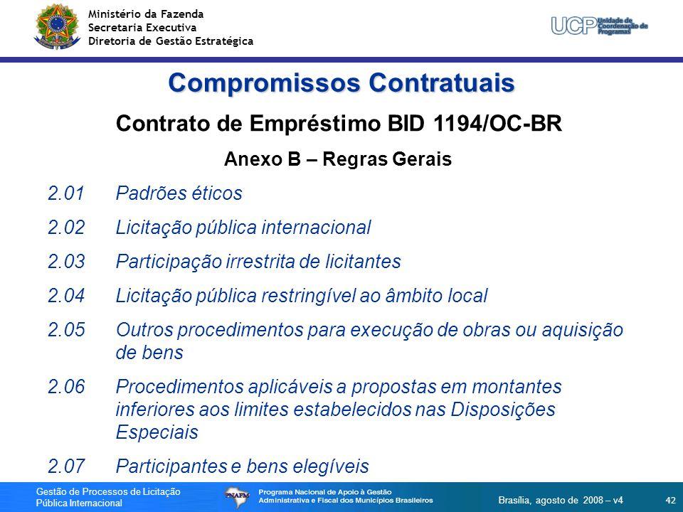Ministério da Fazenda Secretaria Executiva Diretoria de Gestão Estratégica 42 Gestão de Processos de Licitação Pública Internacional Brasília, agosto