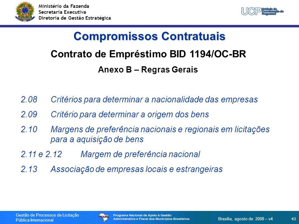 Ministério da Fazenda Secretaria Executiva Diretoria de Gestão Estratégica 43 Gestão de Processos de Licitação Pública Internacional Brasília, agosto