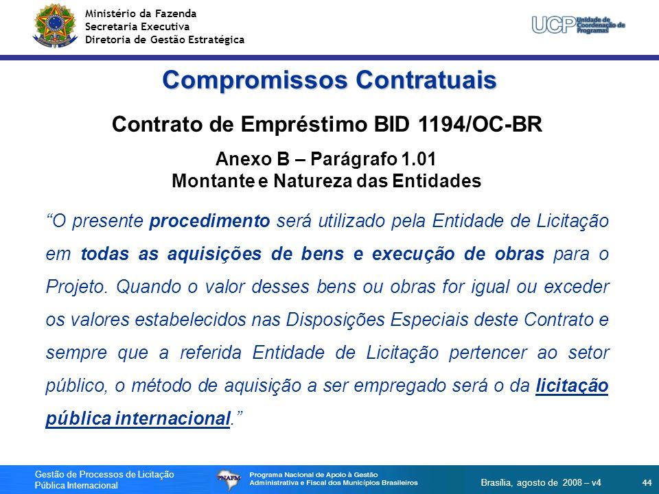 Ministério da Fazenda Secretaria Executiva Diretoria de Gestão Estratégica 44 Gestão de Processos de Licitação Pública Internacional Brasília, agosto