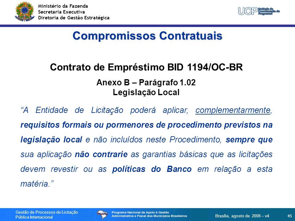 Ministério da Fazenda Secretaria Executiva Diretoria de Gestão Estratégica 45 Gestão de Processos de Licitação Pública Internacional Brasília, agosto