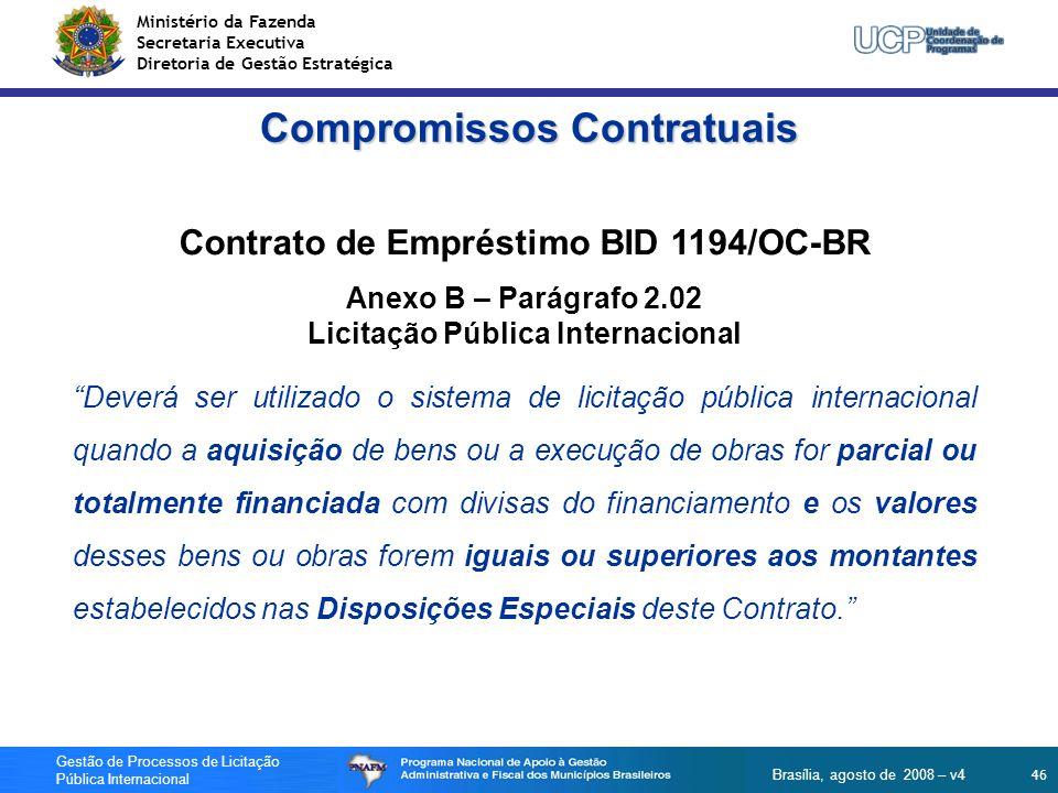 Ministério da Fazenda Secretaria Executiva Diretoria de Gestão Estratégica 46 Gestão de Processos de Licitação Pública Internacional Brasília, agosto