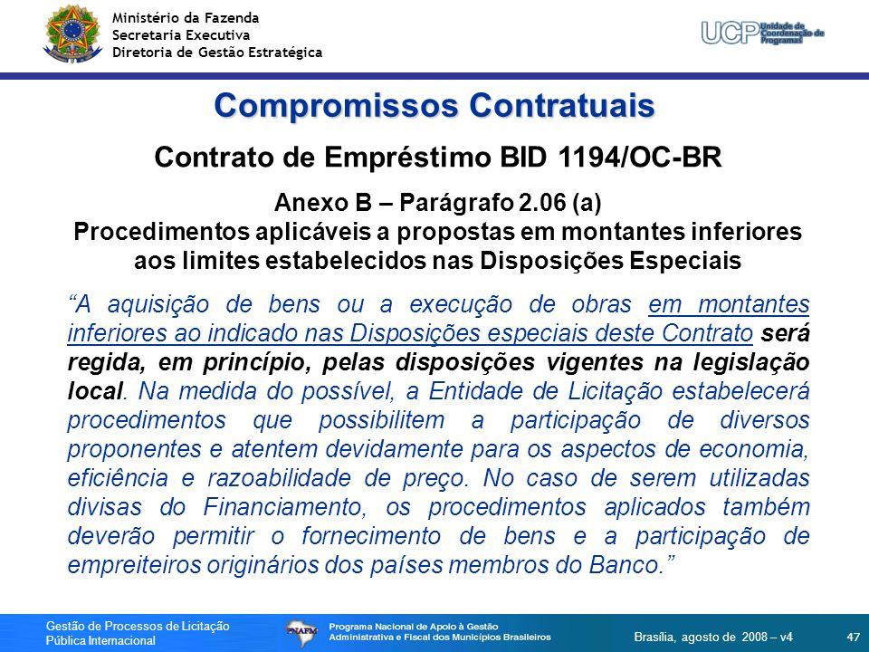 Ministério da Fazenda Secretaria Executiva Diretoria de Gestão Estratégica 47 Gestão de Processos de Licitação Pública Internacional Brasília, agosto