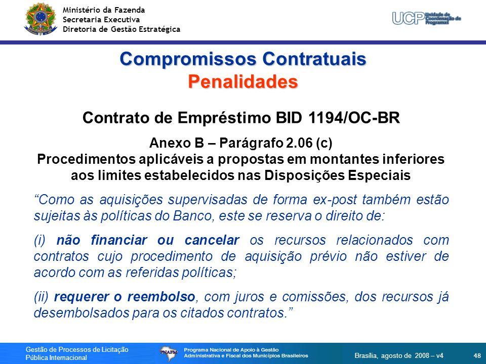 Ministério da Fazenda Secretaria Executiva Diretoria de Gestão Estratégica 48 Gestão de Processos de Licitação Pública Internacional Brasília, agosto
