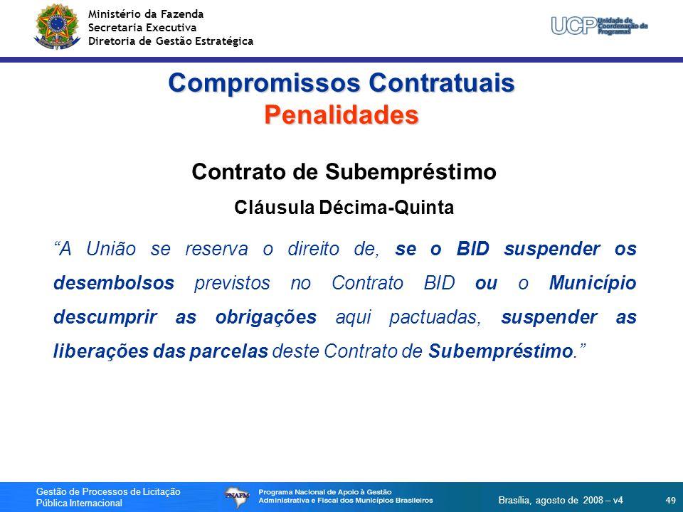 Ministério da Fazenda Secretaria Executiva Diretoria de Gestão Estratégica 49 Gestão de Processos de Licitação Pública Internacional Brasília, agosto