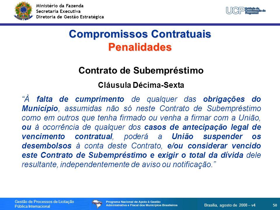 Ministério da Fazenda Secretaria Executiva Diretoria de Gestão Estratégica 50 Gestão de Processos de Licitação Pública Internacional Brasília, agosto
