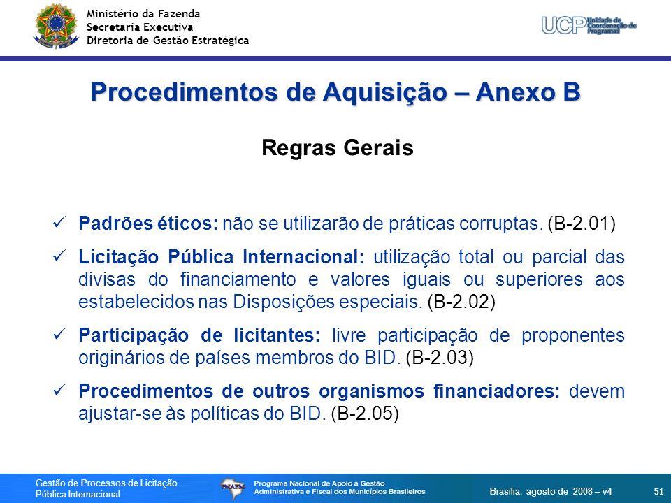 Ministério da Fazenda Secretaria Executiva Diretoria de Gestão Estratégica 51 Gestão de Processos de Licitação Pública Internacional Brasília, agosto