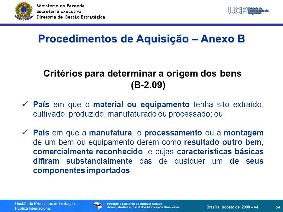 Ministério da Fazenda Secretaria Executiva Diretoria de Gestão Estratégica 54 Gestão de Processos de Licitação Pública Internacional Brasília, agosto