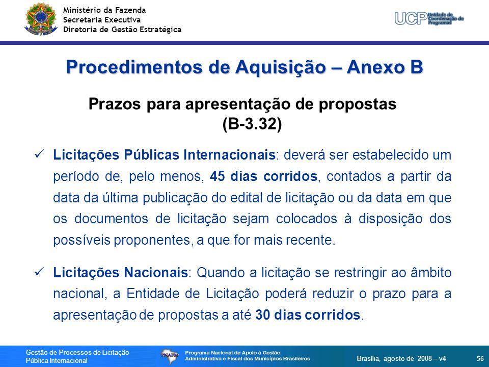 Ministério da Fazenda Secretaria Executiva Diretoria de Gestão Estratégica 56 Gestão de Processos de Licitação Pública Internacional Brasília, agosto