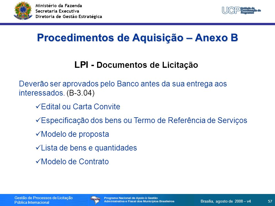 Ministério da Fazenda Secretaria Executiva Diretoria de Gestão Estratégica 57 Gestão de Processos de Licitação Pública Internacional Brasília, agosto