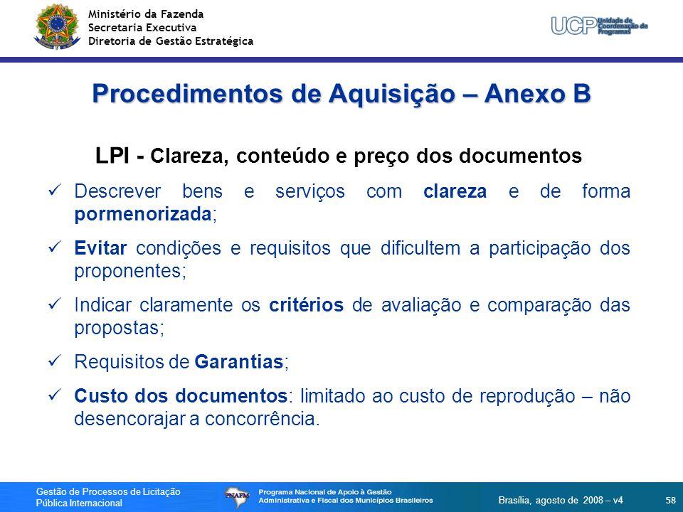 Ministério da Fazenda Secretaria Executiva Diretoria de Gestão Estratégica 58 Gestão de Processos de Licitação Pública Internacional Brasília, agosto