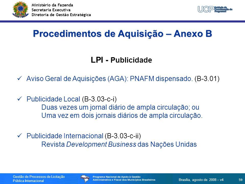Ministério da Fazenda Secretaria Executiva Diretoria de Gestão Estratégica 59 Gestão de Processos de Licitação Pública Internacional Brasília, agosto