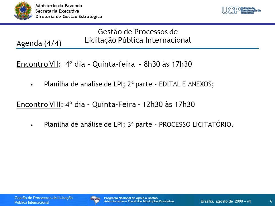 Ministério da Fazenda Secretaria Executiva Diretoria de Gestão Estratégica 37 Gestão de Processos de Licitação Pública Internacional Brasília, agosto de 2008 – v4 Gestão de Processos de Licitação Pública Internacional LPI Agenda (1/4) Encontro I Contexto: PNAFM e Treinamento LPI; Projeto PNAFM: Conceitos Básicos; Processo Licitatório; Arcabouço Jurídico – Normas do BID x Legislação Nacional; Contratações que exigem LPI; Espécie, Modalidades e Tipos de LPI.