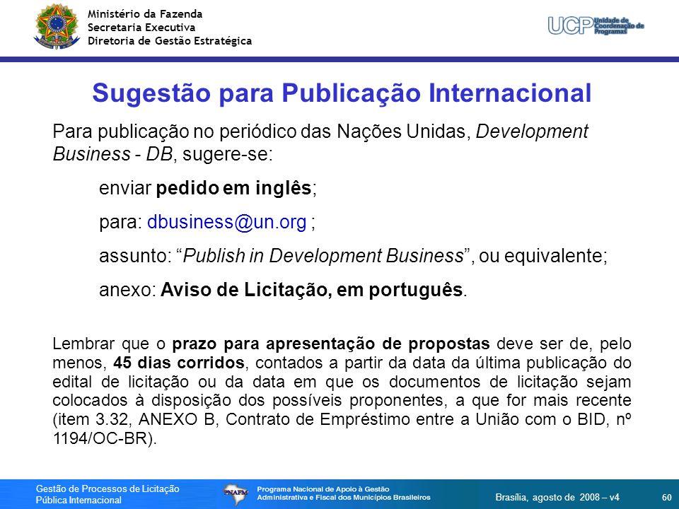 Ministério da Fazenda Secretaria Executiva Diretoria de Gestão Estratégica 60 Gestão de Processos de Licitação Pública Internacional Brasília, agosto