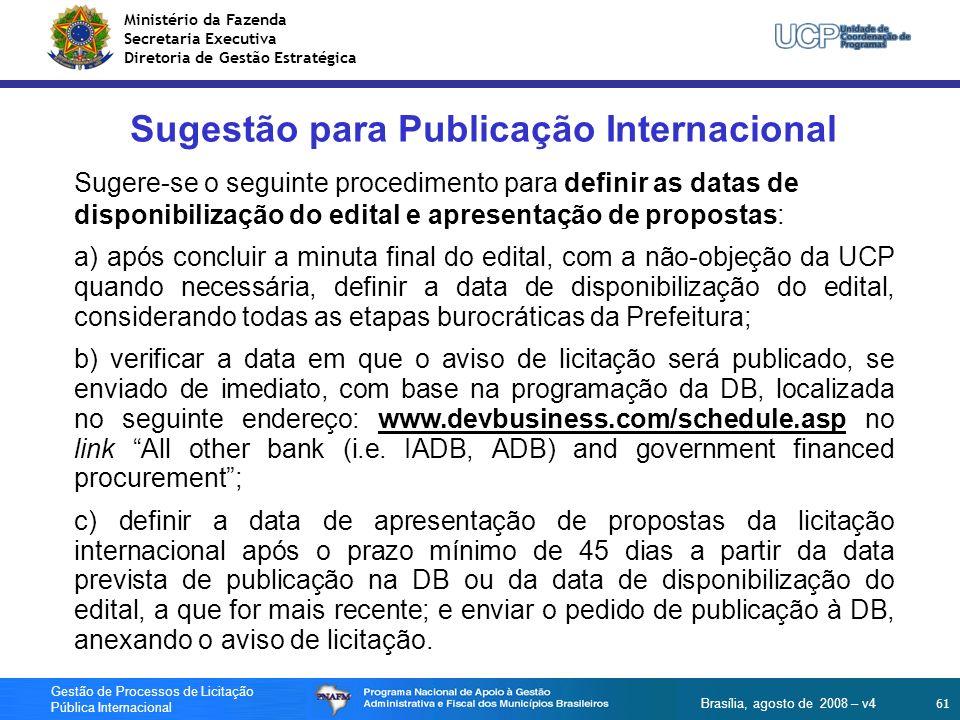 Ministério da Fazenda Secretaria Executiva Diretoria de Gestão Estratégica 61 Gestão de Processos de Licitação Pública Internacional Brasília, agosto