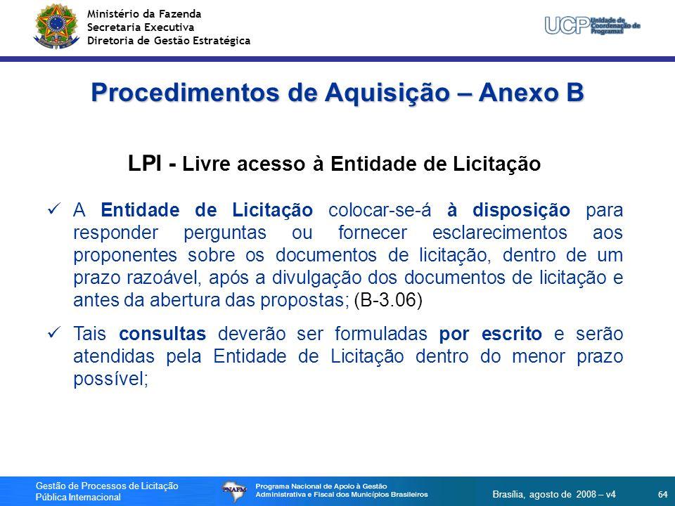 Ministério da Fazenda Secretaria Executiva Diretoria de Gestão Estratégica 64 Gestão de Processos de Licitação Pública Internacional Brasília, agosto