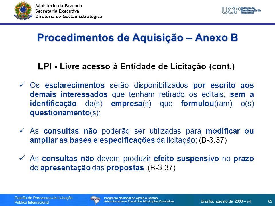 Ministério da Fazenda Secretaria Executiva Diretoria de Gestão Estratégica 65 Gestão de Processos de Licitação Pública Internacional Brasília, agosto