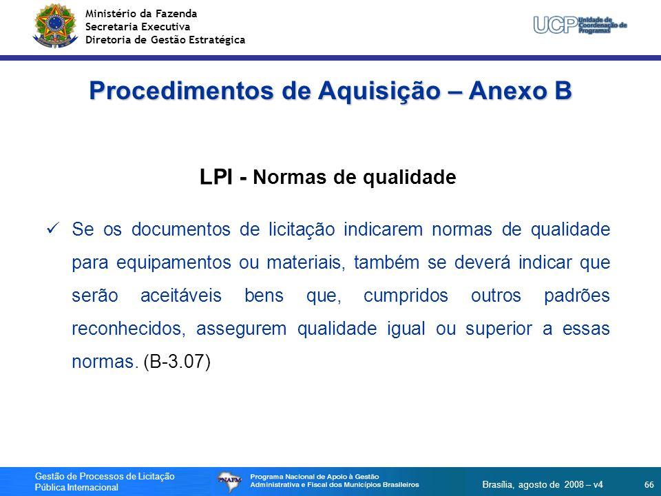 Ministério da Fazenda Secretaria Executiva Diretoria de Gestão Estratégica 66 Gestão de Processos de Licitação Pública Internacional Brasília, agosto