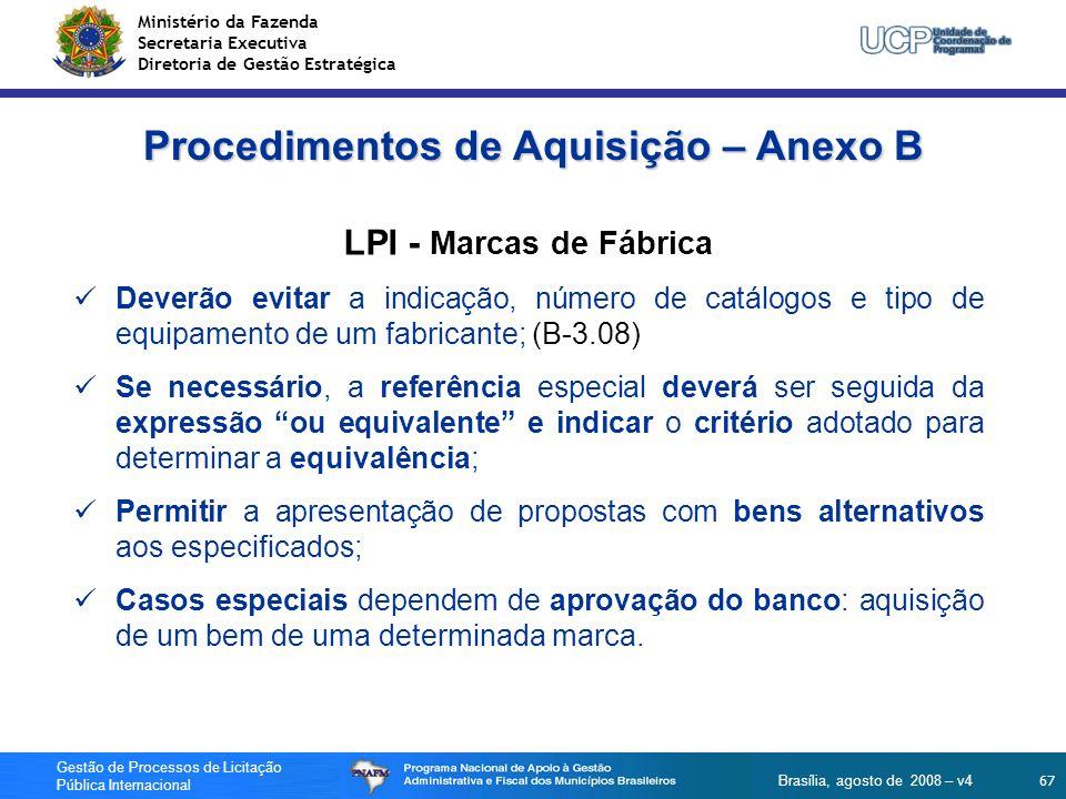 Ministério da Fazenda Secretaria Executiva Diretoria de Gestão Estratégica 67 Gestão de Processos de Licitação Pública Internacional Brasília, agosto